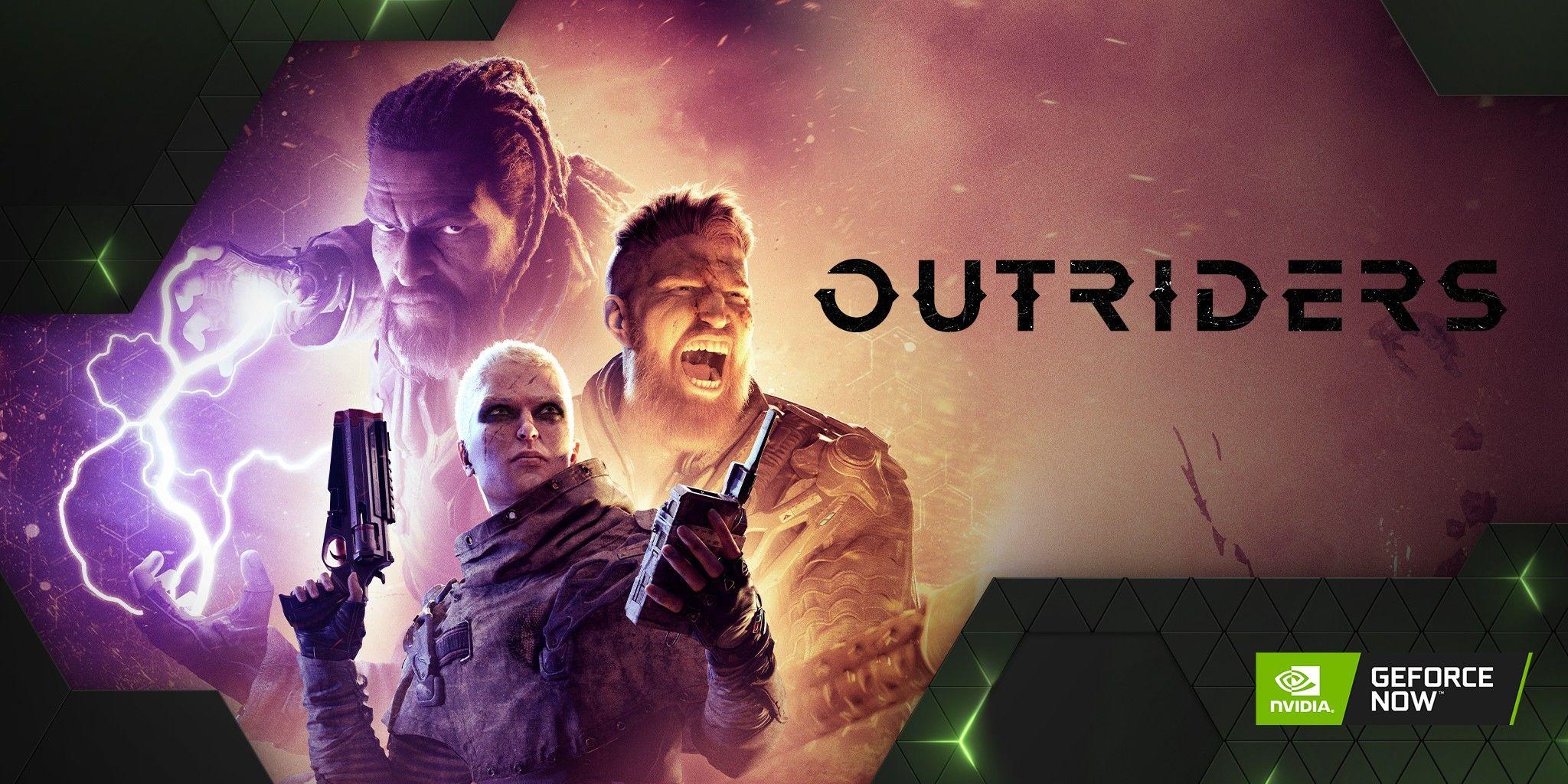 GeForce Now'a Outriders demosu dahil 12 oyun eklendi